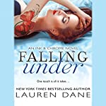 Falling Under: An Ink & Chrome Novel | Lauren Dane