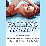 Falling Under: An Ink & Chrome Novel | Lauren Dane