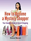 How to Become a Mystery Shopper Your Complete Guide to Secret Shopping
