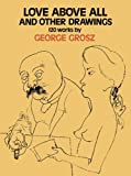 Love Above All and Other Drawings: 120 Works (Dover Fine Art, History of Art)