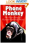 Phone Monkey : The Secret Diary of a...