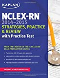NCLEX-RN 2014-2015 Strategies, Practice, and Review with Practice Test (Kaplan Nclex-Rn Exam)