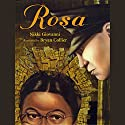Rosa (       UNABRIDGED) by Nikki Giovanni Narrated by Nikki Giovanni
