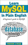 Learn MySQL in Plain English: A Beginner's Guide to MySQL (English Edition)