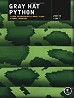 Gray Hat Python: Python Programming for Hackers and Reverse Engineers Front Cover