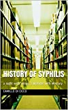 HISTORY OF SYPHILIS: a night with Venus, a lifetime with Mercury