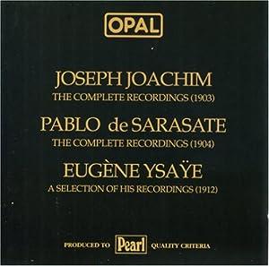 Joachim, Sarasate, Ysaÿe