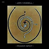Power Spot (ECM Touchstones) by Jon Hassell (2008)