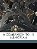 img - for A companion to In memoriam book / textbook / text book