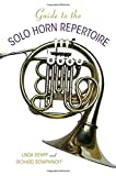 img - for Guide to the Solo Horn Repertoire (Indiana Repertoire Guides) book / textbook / text book