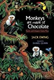img - for Monkeys Are Made Of Chocolate: Exotic And Unseen Costa Rica by Jack Ewing (2005-02-15) book / textbook / text book