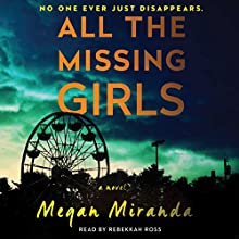 All the Missing Girls: A Novel Audiobook by Megan Miranda Narrated by Rebekkah Ross