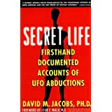 Secret Life: Firsthand Accounts of UFO Abductionsby John E. Mack