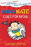 Lincoln Peirce Big Nate Goes for Broke (Big Nate, Book 4)