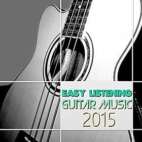 easy listening guitar music 2015 instrumentals guitar songs music backgrounds. Black Bedroom Furniture Sets. Home Design Ideas