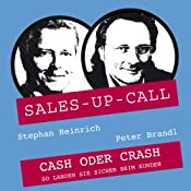 Cash oder Crash (Sales-up-Call) | Stephan Heinrich, Peter Brandl
