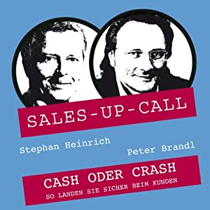 Cash oder Crash (Sales-up-Call) Hörbuch