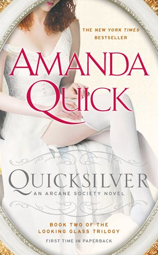 Quicksilver: Book Two of the Looking Glass Trilogy (An Arcane Society Novel), Amanda Quick