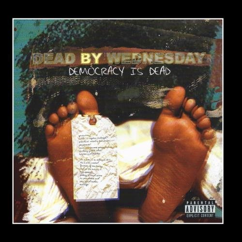 Democracy Is Dead by Dead By Wednesday (2012-09-11)