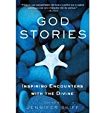 [ GOD STORIES: INSPIRING ENCOUNTERS WITH THE DIVINE ] By Skiff, Jennifer ( Author) 2009 [ Paperback ]