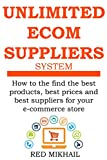 img - for UNLIMITED E-COMMERCE SUPPLIERS SYSTEM: How to the find the best products,best prices and best suppliers for your e-commerce store (E-Commerce from A - Z Series Book 2) book / textbook / text book
