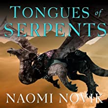 Tongues of Serpents: Temeraire, Book 6 Audiobook by Naomi Novik Narrated by Simon Vance
