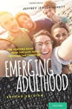 Emerging Adulthood: The Winding Road from the Late Teens Through the Twenties