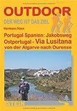 Portugal Spanien: Jakobsweg Ostportugal: Via Lusitana von der Algarve nach Ourense (OutdoorHandbuch)