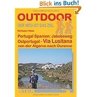 Portugal Spanien: Jakobsweg Ostportugal: Via Lusitana von der Algarve nach Ourense