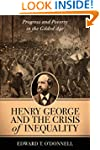Henry George and the Crisis of Inequa...