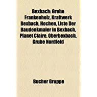 Bexbach: Grube Frankenholz, Kraftwerk Bexbach, Hochen, Liste Der Baudenkmaler in Bexbach, Planet Claire, Oberbexbach...