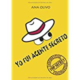YO FUI AGENTE SECRETO (Spanish Edition)