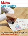 Make: Kid Crafts: Easy Electronics Pr...