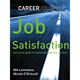 Job Satisfaction, a practical guide to improving happiness at work. ~ Nicole O'Driscoll
