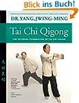 Tai Chi Qigong: The Internal Foundati...