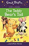 Enid Blyton The Teddy Bear's Tail (Enid Blyton: Star Reads Series 5)