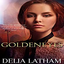 Goldeneyes (       UNABRIDGED) by Delia Latham Narrated by Cole Niblett