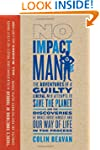 No Impact Man: The Adventures of a Gu...