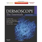 Dermoscopy: The Essentials: Expert Consult - Online and Print, 2e ~ H. Peter Soyer MD  FACD