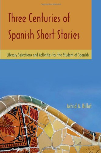 Three Centuries of Spanish Short Stories: Literary...