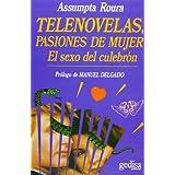 Telenovelas. Pasiones de mujer