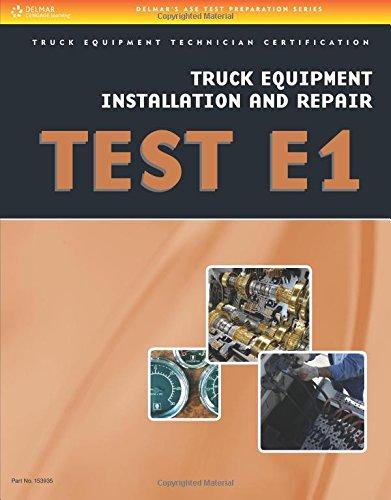 ASE Test Preparation: Truck Equipment Installation and Repair (Truck Equipment Test Series)
