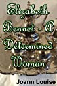 ELIZABETH BENNET - A DETERMINED WOMAN