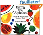 Eating the Alphabet: Fruits and Veget...