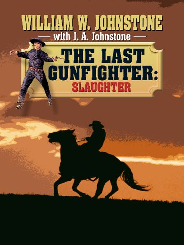 The Last Gunfighter: Slaughter (Wheeler Large Print Western)
