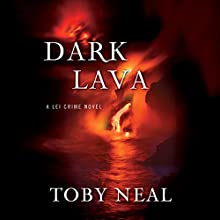 Dark Lava: Lei Crime Series, Book 7 Audiobook by Toby Neal Narrated by Sara Malia Hatfield