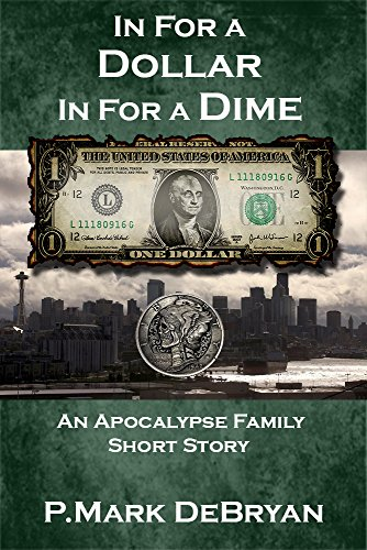 in-for-a-dollar-in-for-a-dime-an-apocalypse-family-book-0
