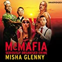McMafia: Seriously Organised Crime (       UNABRIDGED) by Misha Glenny Narrated by Stephen Thorne