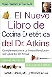 El Nuevo Libro de Cocina Dietetica del Dr. Atkins (Dr. Atkins' Quick & Easy New: Complementario a La Nueva Revolucion Dietetica del Dr. Atkins ... New Diet Revolution) (Spanish Edition)