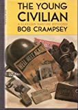 img - for Young Civilian: A Glasgow Wartime Boyhood by Robert A. Crampsey (1987-10-07) book / textbook / text book